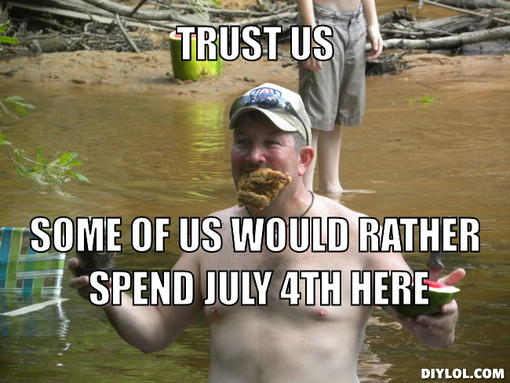 Funniest Meme Generator : Redneck meme generator trust us some of us would rather spend july