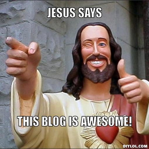 jesus says meme generator jesus says this blog is awesome 087405 jesus says meme generator jesus says this blog is awesome 087405